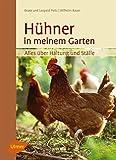 Hühner in meinem Garten: Alles über Haltung und Ställe - Beate Peitz, Wilhelm Bauer, Leopold Peitz