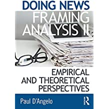 Doing News Framing Analysis II: Empirical and Theoretical Perspectives: 2