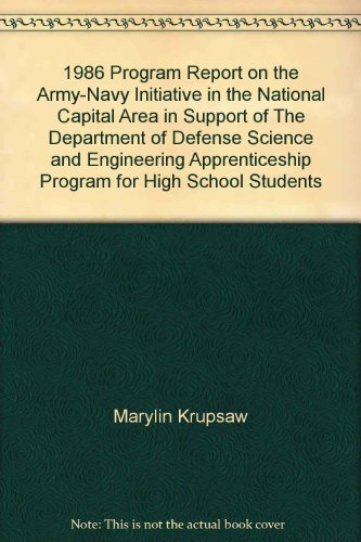 1986 Program Report on the Army-Navy Initiative in the National Capital Area in Support of The Department of Defense Science and Engineering Apprenticeship Program for High School Students