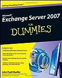 Microsoft Exchange Server 2007 For Dummies (For Dummies Series)