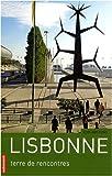 Lisbonne : Terre de rencontres