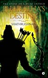 Bharatha's Destiny: The Story of a Hero Untold
