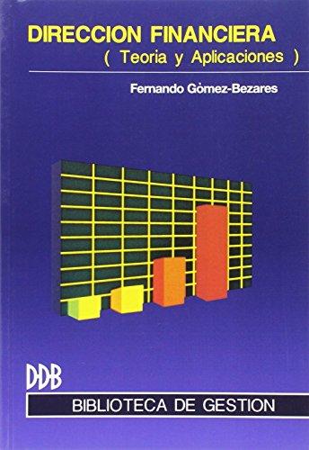 Dirección financiera: Teoria y aplicación (Biblioteca de Gestión) por Fernando Gómez-Bezares Pascual