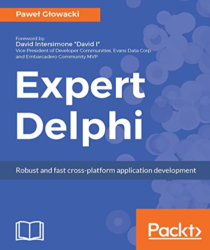 Expert Delphi: Robust and fast cross-platform application development (English Edition)