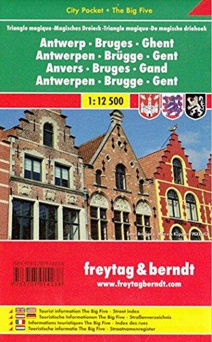 Antwerpen - Brügge - Gent - Magisches Dreieck, Stadtplan 1:12.500, City Pocket + The Big Five: Stadskaart 1:12 500 (freytag & berndt Stadtpläne)