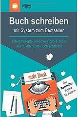 Buch schreiben – mit System zum Bestseller: Erfolgsrezepte, kreative Tipps & Tools,  wie du ein gutes Buch schreibst Taschenbuch