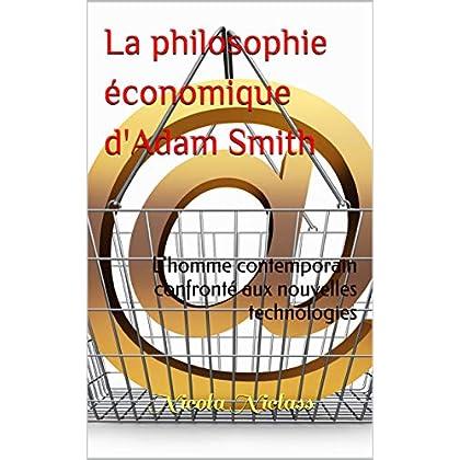 La philosophie économique d'Adam Smith: L'homme contemporain confronté aux nouvelles technologies