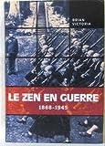 Le zen en guerre - 1868-1945 - Le Grand livre du mois - 01/01/2001