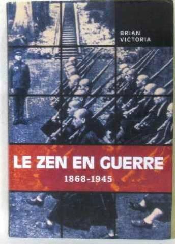 Le zen en guerre : 1868-1945