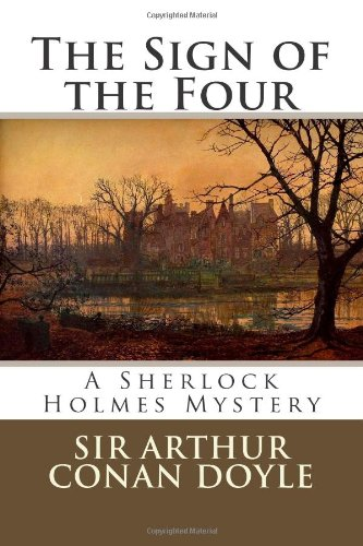 The Sign of the Four: A Sherlock Holmes Mystery