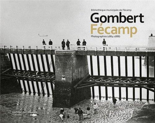 GOMBERT FECAMP PHOTOGRAPHIES 1864-1888