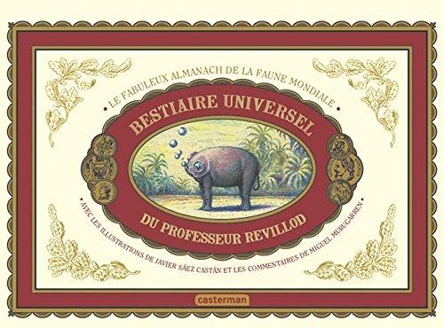 Bestiaire universel du professeur Revillod : L'almanach illustré de la faune mondiale par Miguel Murugarren