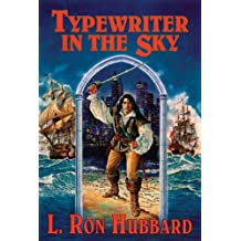 Typewriter in the Sky, In the West Indies Buccaneers Battle a Twist of Fate by L. Ron Hubbard