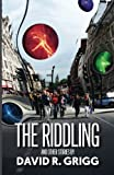 The Riddling: And other stories