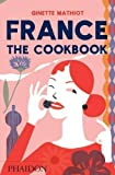 France: The Cookbook by Ginette Mathiot (2016-06-27)