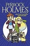 Aquí hay Gatson encerrado (Serie Perrock Holmes 5) (Spanish Edition)