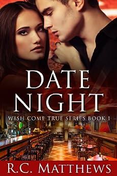 Date Night (Wish Come True Book 1) by [Matthews, R.C.]