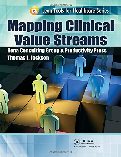 Mapping Clinical Value Streams (Lean Tools for Healthcare Series)