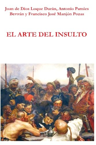 El arte del insulto (GRANADA LINGVISTICA) por Juan de Dios Luque Durán
