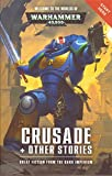 Warhammer 40.000: Crusade and other stories (english) Great fiction from the Dark Imperium Games Workshop Black Library