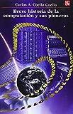 Breve historia de la computación y sus pioneros (Seccion De Obras De Ciencia Y Tecnologia)