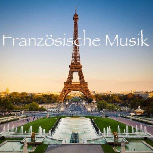 Französische Musik: Hintergrundmusik für Romantische Wochenende, Volksmusik aus Paris & Dudelsack...