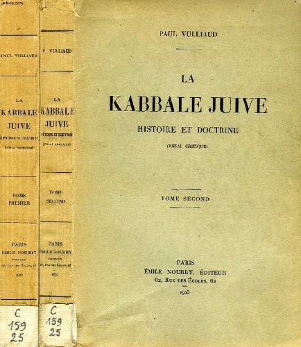La Kabbale Juive, histoire et doctrine (essai critique) (2 vols)