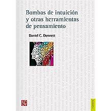 Bombas de intuición y otras herramientas del pensamiento / Intuition Pumps and Other Tools of Thought (Ciencia y Tecnologia)