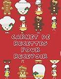 CARNET DE RECETTES POUR RECEVOIR: (100 recettes - cahier format A4 à remplir)...