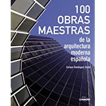 100 Obras maestras de la arquitectura moderna española (Arte (lunwerg))