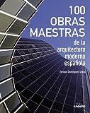 100 Obras maestras de la arquitectura moderna española (General)