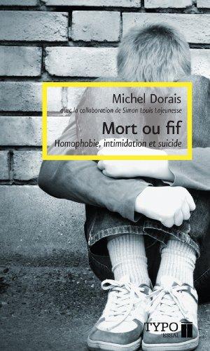 Mort ou fif : Homophobie, intimidation et suicide par Michel Dorais