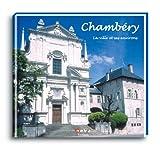 Chambéry - FR/GB: La ville et ses environs - A city of charm and culture