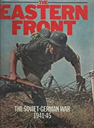 The Eastern Front: The Soviet German War, 1941-45