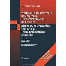 Wörterbuch der Elektronik, Datentechnik, Telekommunikation u. Medien,Teil 1,Deutsch-Englisch 2Bände