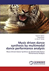 Music driven dance synthesis by multimodal dance performance analysis: Music-Driven Dance Synthesis by Multimodal Dance Performance Analysis