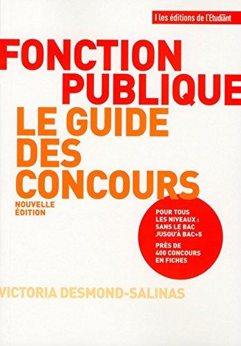 Fonction publique Le guide des concours - Nouvelle édition
