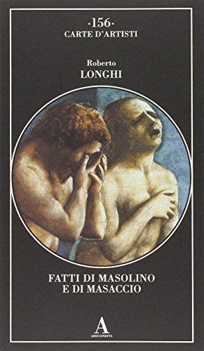 Fatti di Masolino e Masaccio. Ediz. illustrata (Carte d'artisti) por Roberto Longhi