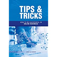 TIPS & TRICKS : HOW TO BE SUCCESSFUL IN ONLINE BUSINESS (English Edition)