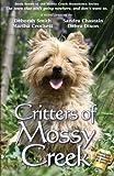Critters Of Mossy Creek: Mossy Creek Hometown Series: Volume 7