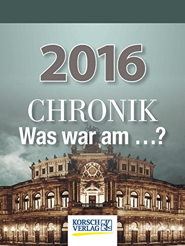 Chronik - Was war am...? 2016: Tages-Abreisskalender
