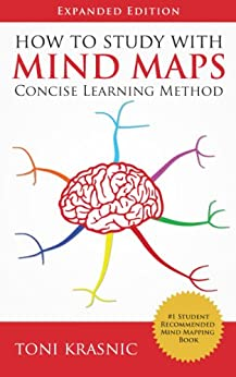 How to Study with Mind Maps: The Concise Learning Method for Students and Lifelong Learners (Expanded Edition) (English Edition)