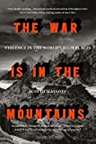 #5: The War is in the Mountains: Violence in the World's High Places