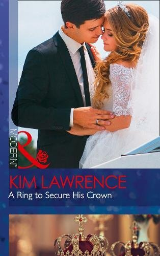 A Ring To Secure His Crown (Secret Heirs of Billionaires, Book 9) (Modern)