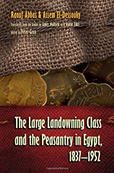 The Large Landowning Class and the Peasantry in Egypt, 1837-1952 (Middle East Studies Beyond Dominant Paradigms) par [Raouf Abbas]