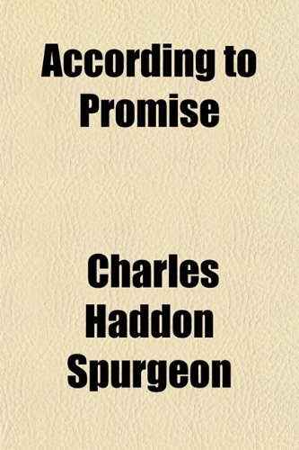 According to Promise; Or, the Lord's Method of Dealing With His Chosen People a Companion Volume to