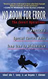 No Room for Error: The Story Behind the USAF Special Tactics Unit: The Covert Operation of America's Special Tactics Units from Iran to Afghanistan