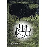 The Mind in the Cave: Consciousness and the Origins of Art by David Lewis-Williams (2004-04-23)