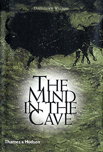 The Mind in the Cave: Consciousness and the Origins of Art by David Lewis-Williams (2004-04-05)