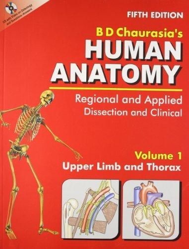 Human Anatomy: Regional & Applied (Dissection & Clinical) (in 3 Vols.) Vol. 1: Upper Limb & Thorax With CD by Chaurasia B.D. (2010-01-01)